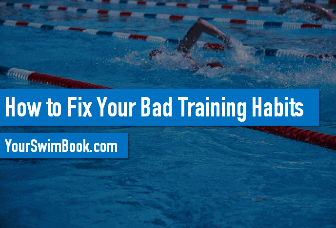 How to Fix Your Bad Training Habits