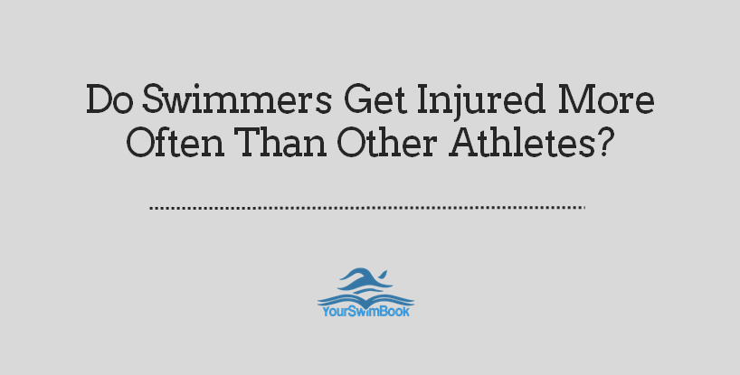 Do Swimmers Get Injured More Often Than Other Athletes