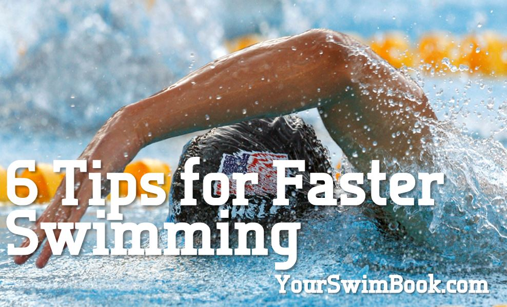 6 Tips for Faster Swimming