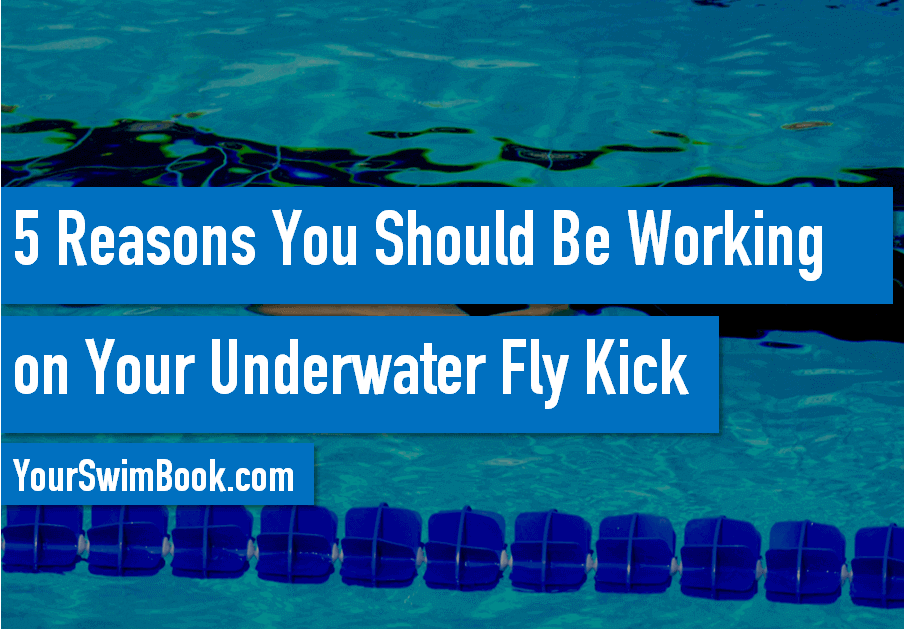 5 Reasons You Should Be Working On Your Underwater Fly Kick (2)