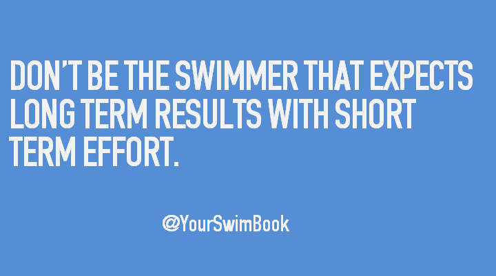 Don't Be The Swimmer That Expects Long Term Results with Short Term Effort
