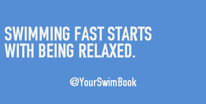 Swimming Fast Starts with Being Relaxed