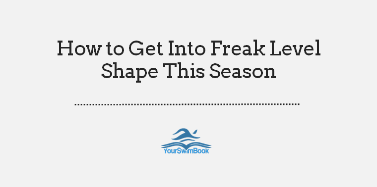 How to Get Into Freak Level Shape This Season