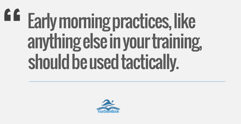 Early Morning Practices Should Be Used Tactically