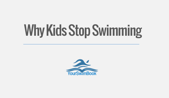 Why Kids Stop Swimming