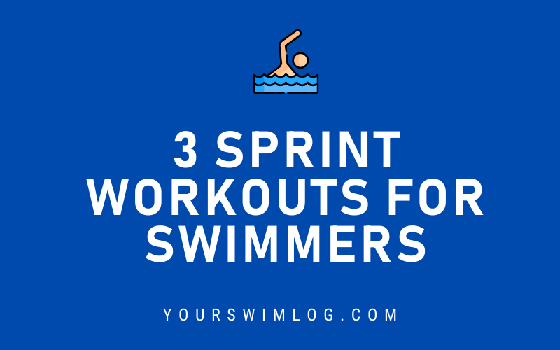 3 Sprint Workouts for Swimmers