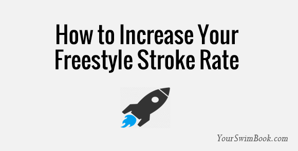 How to Increase Freestyle Stroke Rate
