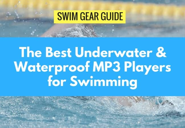 The Best Underwater and Waterproof MP3 Players for Swimming