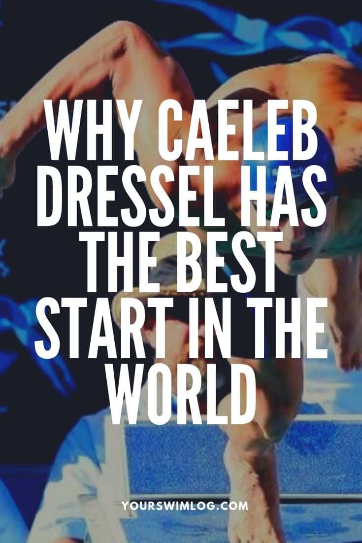 Why Caeleb Dressel Has the Best Start in the World