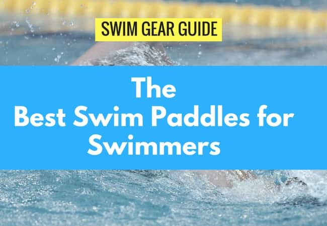 Best Swimming Paddles