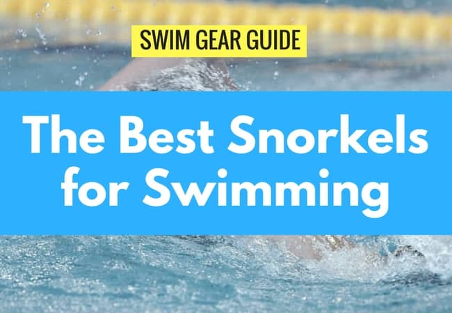 The Best Snorkels for Swimming