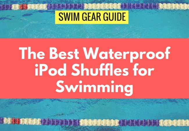The Best Waterproof iPod Shuffle for Swimmers