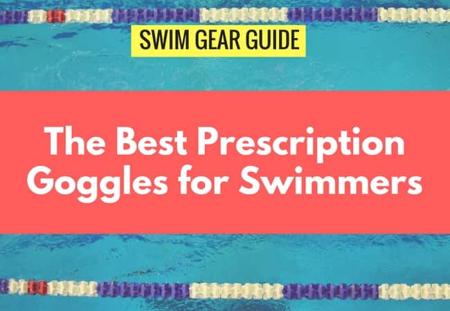 how to choose prescription swim goggles