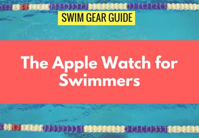 Apple Watch Review for Swimmers