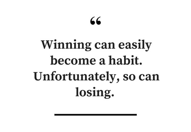 Making Winning a Habit