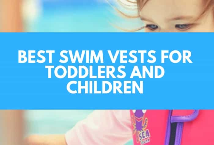 Best Swim Vests for Toddlers and Children