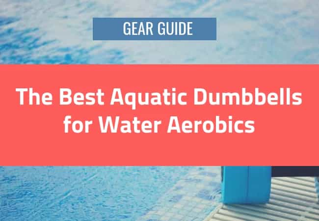 Best water dumbbells for water aerobics