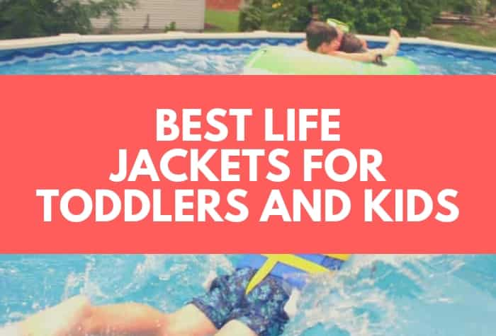 Best Life Jackets for Kids and Toddlers