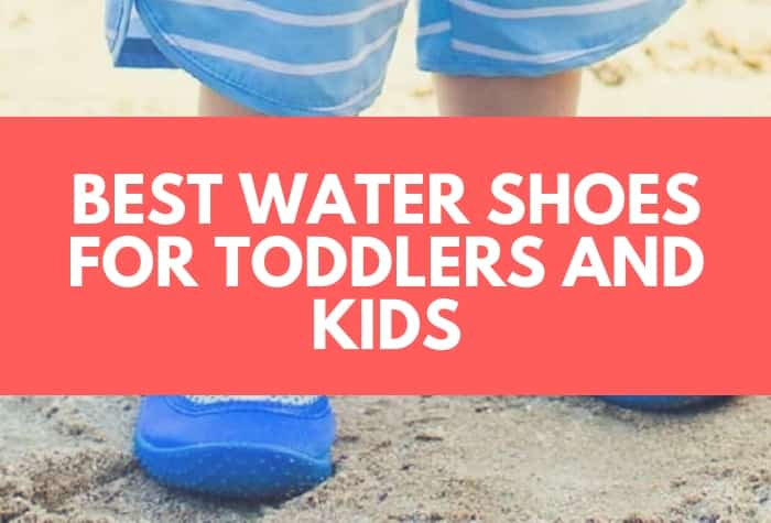 Best water shoes for toddlers and kids