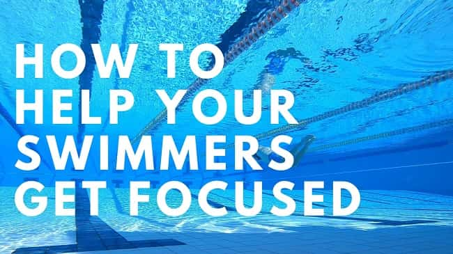How to Help Your Swimmers Get Focused