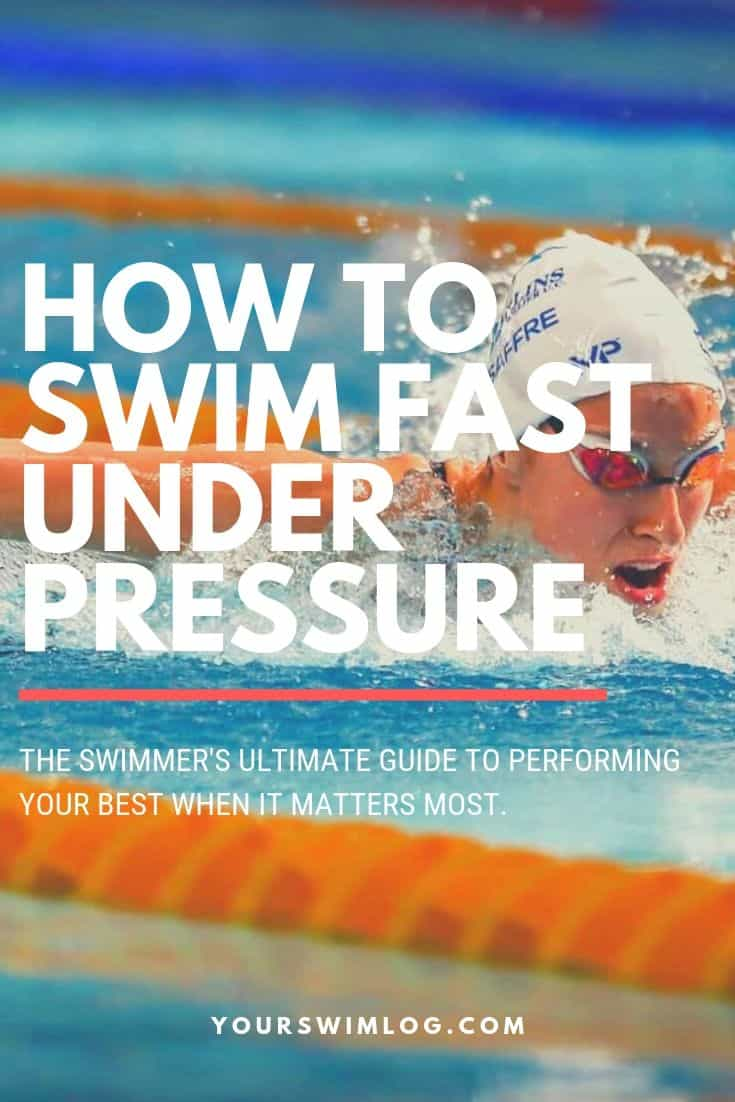 How to Swim Fast Under Pressure