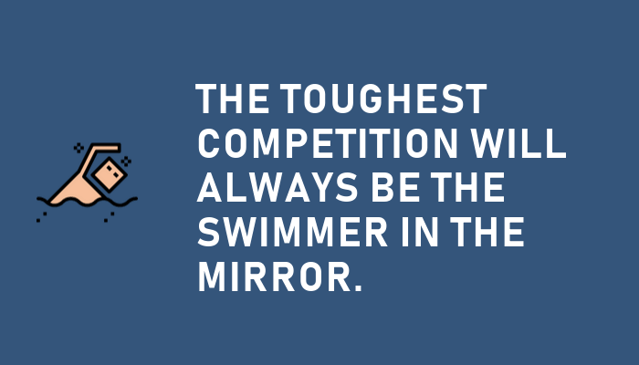 toughest competition will always be you