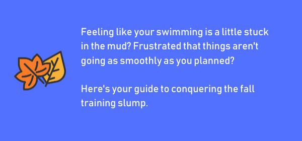 How to Get Through the Fall Training Slump