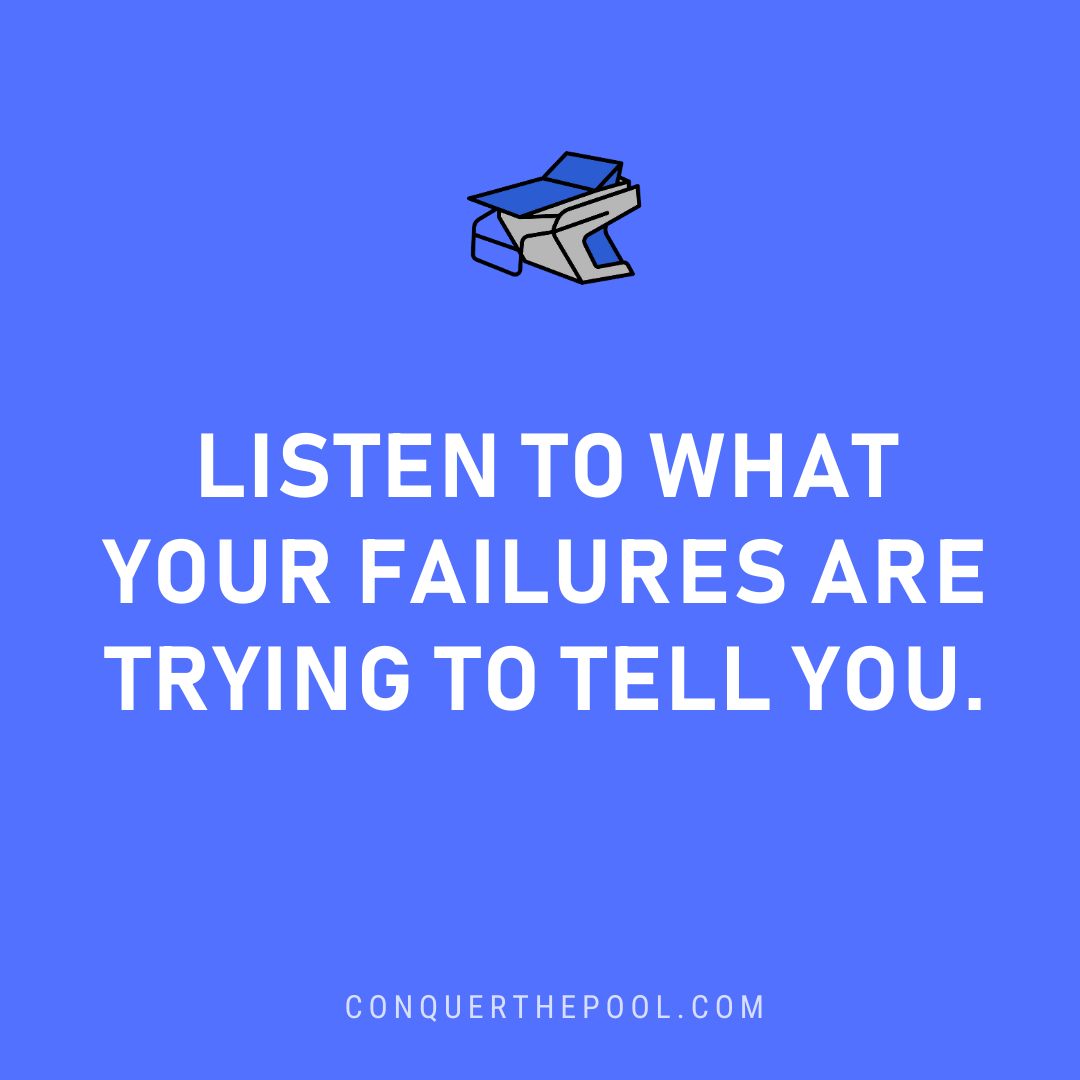 Persistence isn't enough - listen to what your failures are trying to tell you
