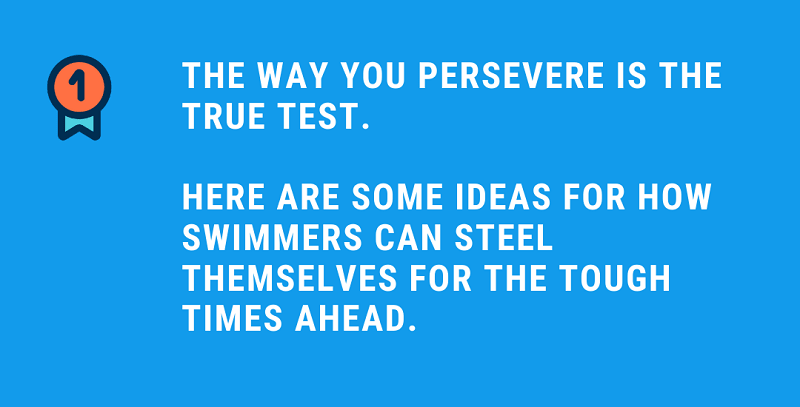 How Swimmers Can Make it Through Tough Times