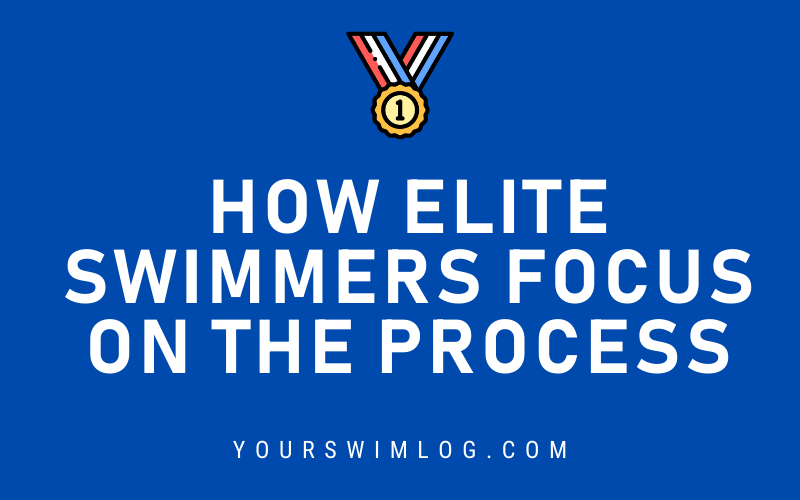 How Elite Swimmers Focus on the Process Not the Results
