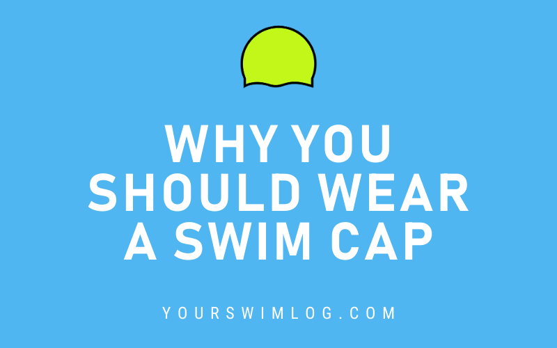 Why You Should Wear a Swim Cap at the Pool