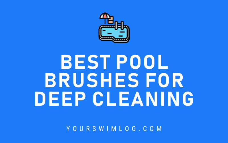 6 Best Pool Brushes for Deep Cleaning and Tough Stains