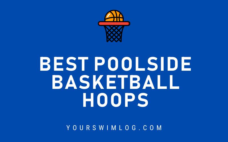Best Basketball Poolside Hoops