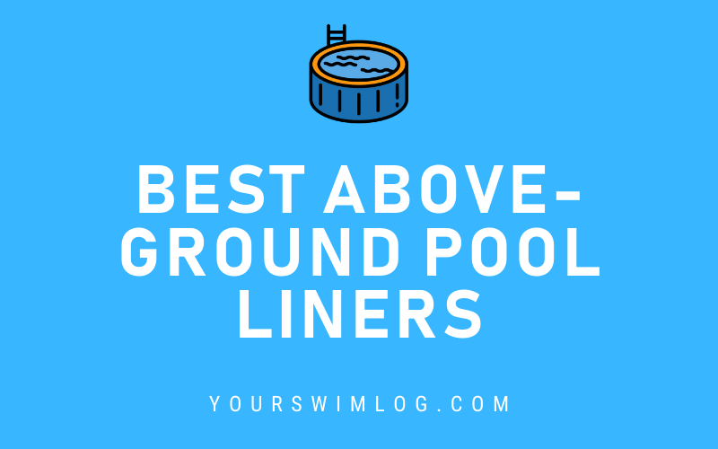 Best Pool Liners for Above Ground Pools