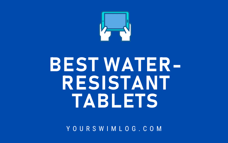 Best Water-Resistant Tablets