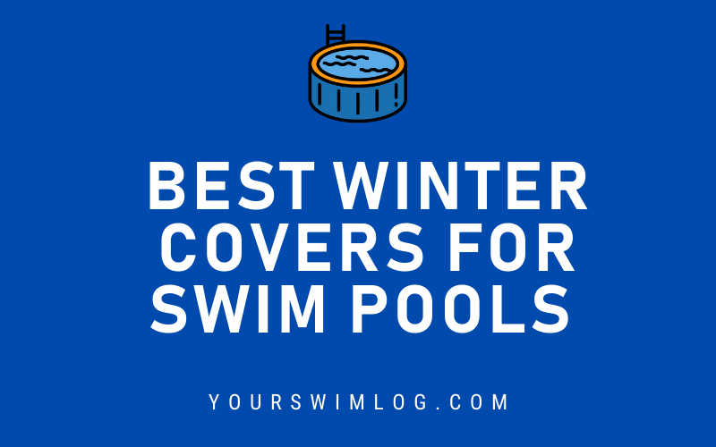 Best Winter Covers for Swim Pools