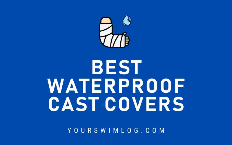 6 Best Waterproof Cast Covers